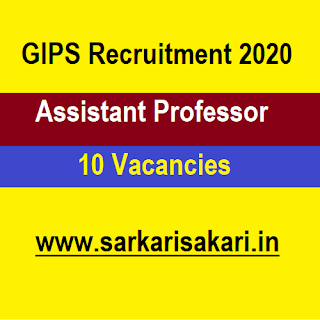GIPS Recruitment 2020 - Apply For Assistant Professor Post