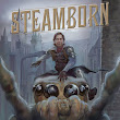 "Book Review: ""Steamborn"" by Eric R. Asher"