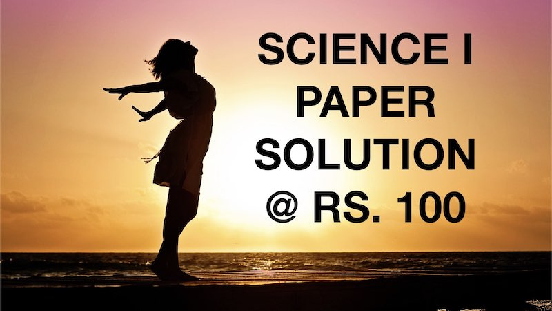 SCIENCE 1 PAPER SOLUTION FOR BOARD EXAM
