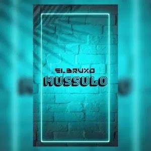 El Bruxo - Mussulo (2020) [DOWNLOAD]