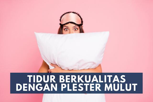 tidur berkualiatas dengan plester mulut
