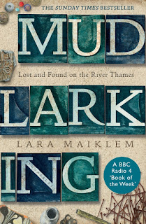 Mudlarking - Lost and Found on the River Thames by Lara Maiklem book cover