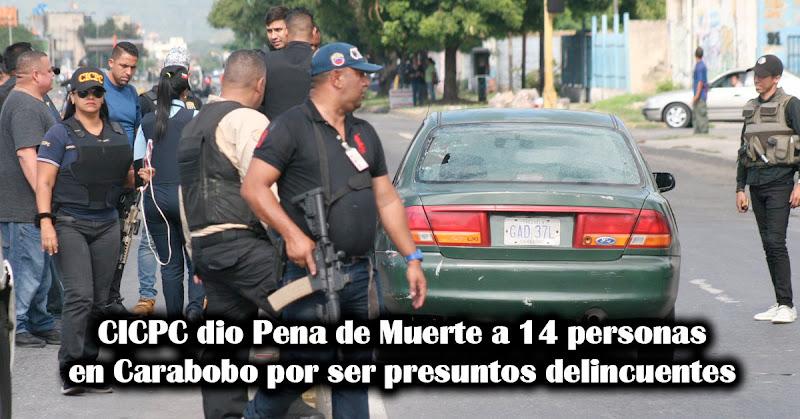 CICPC dio Pena de Muerte a 14 personas en Carabobo por ser presuntos delincuentes