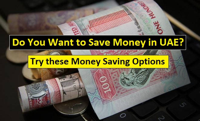 How to save money in UAE, Money saving options in Dubai, Best way to save money in Dubai