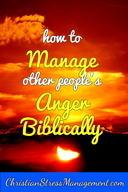 How to manage other people's anger biblically