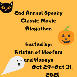 The Second Annual Spooky Classic Movie Blogathon