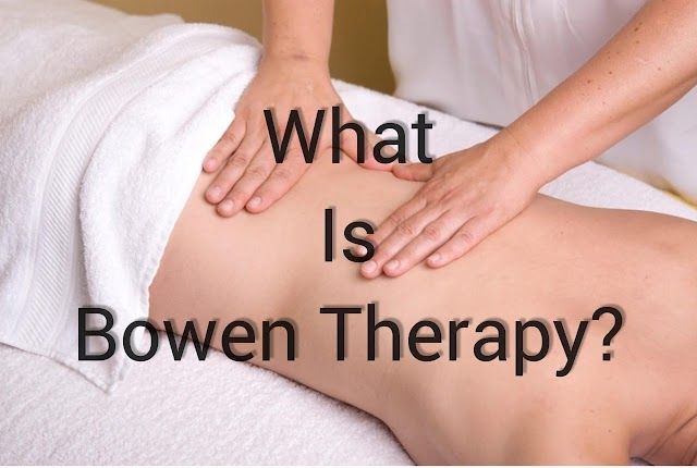 Bowen Therapy | How it's work and side effects of this therapy
