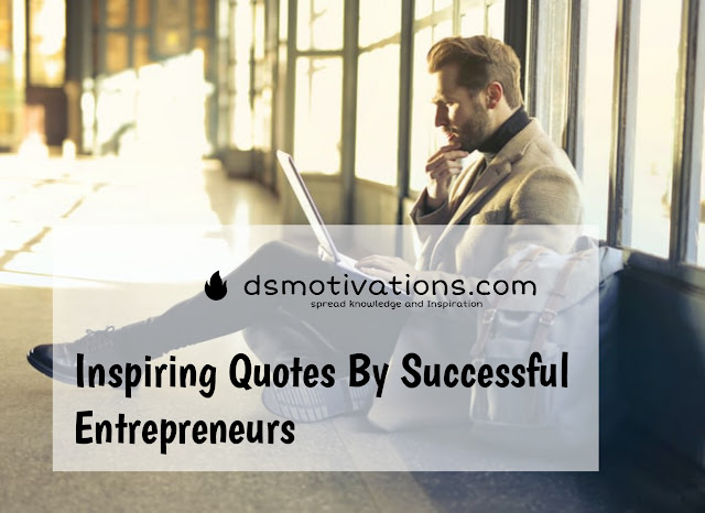 Inspiring Quotes By Successful Entrepreneurs in English