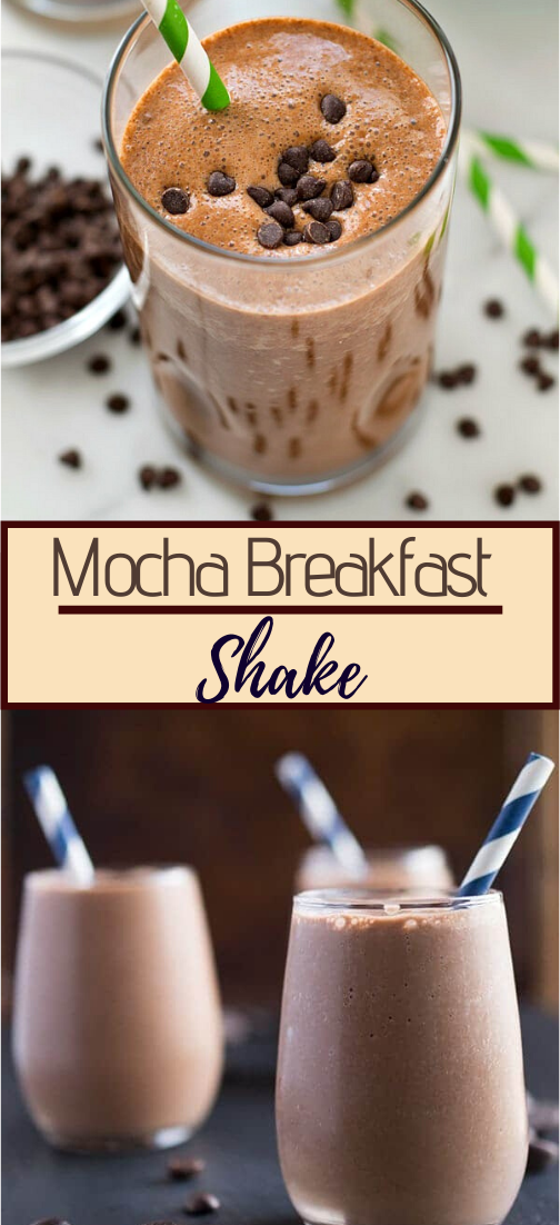 Mocha Breakfast Shake #healthydrink #drinkrecipe #smoothiehealthy #cocktail