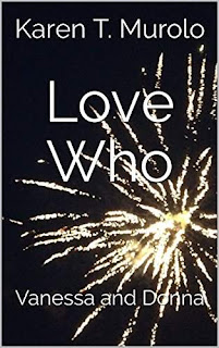 Love Who: Vanessa and Donna - a sexy romance by Karen T. Murolo