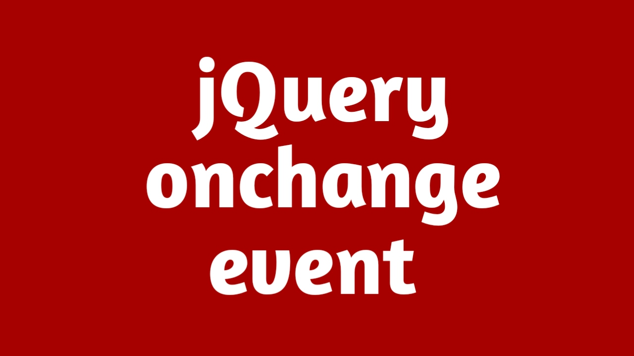 Jquery onchange event not working