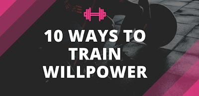 10 Ways to train willpower