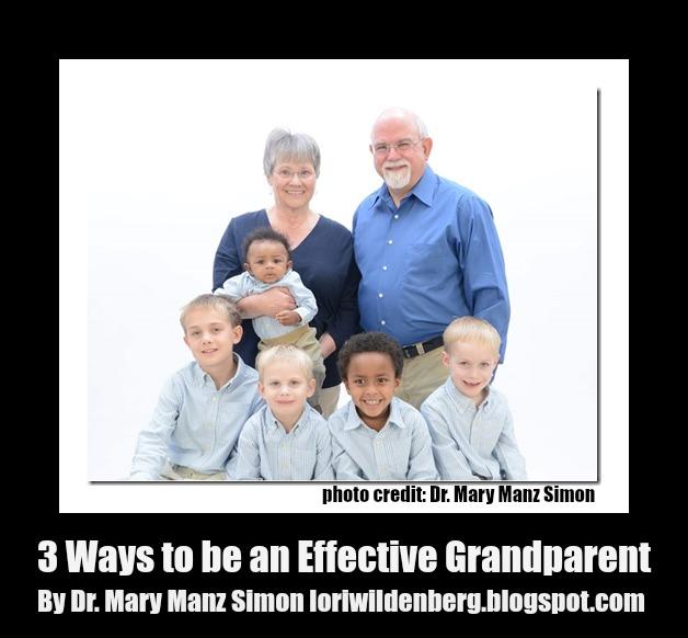 3 Ways To Be An Effective Grandparent Guest Post Lori Wildenberg