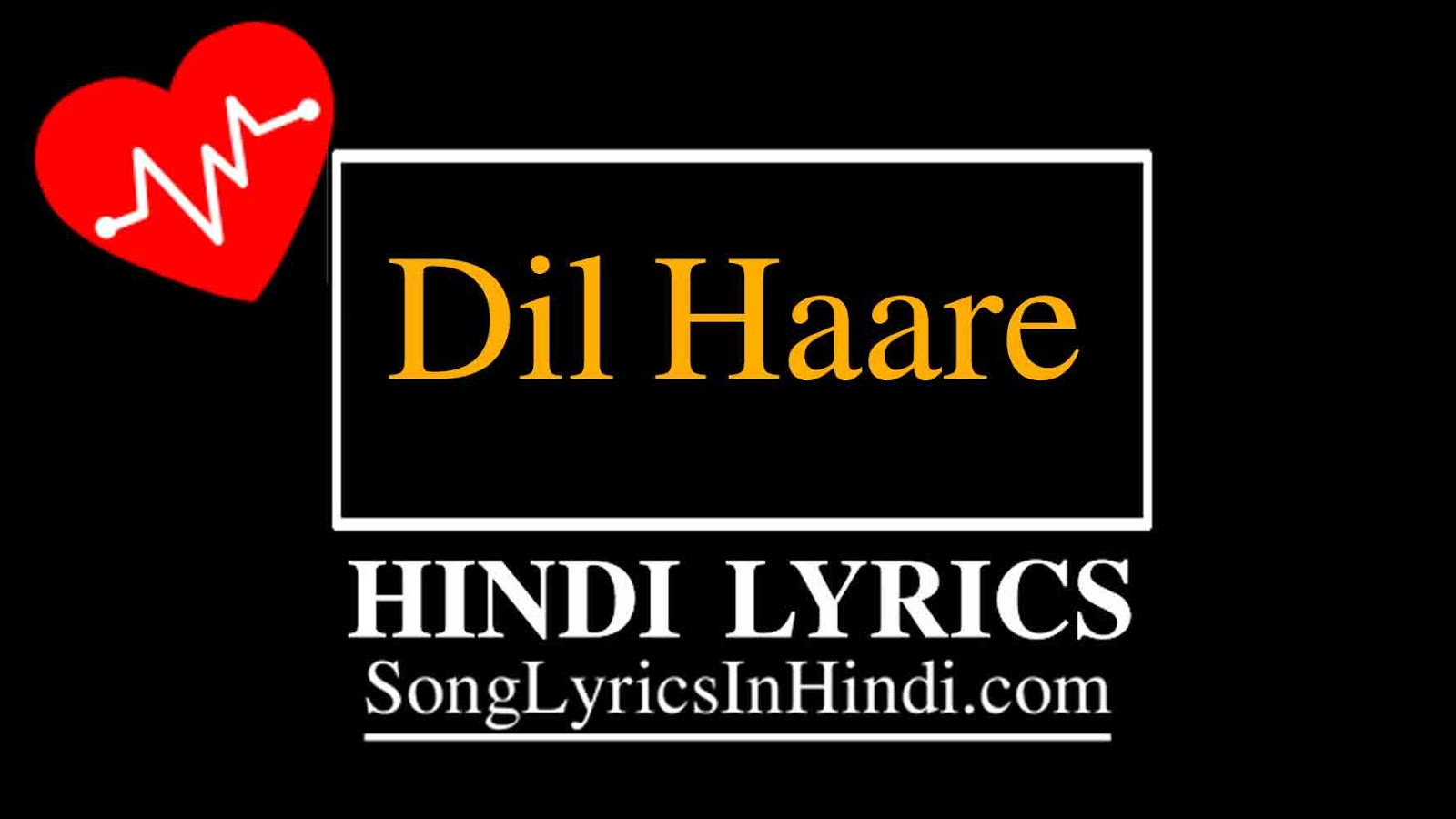 Dil Haare Hindi Lyrics- Official Music Video | Kabir - Athar | Director Inder | Gitanjali Pathak