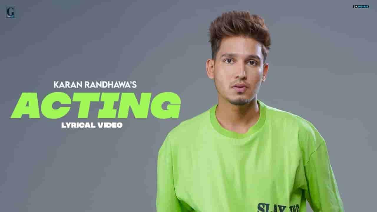 Acting lyrics Karan Randhawa Rambo Punjabi Song