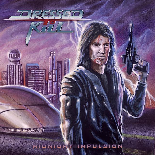 DRESSED TO KILL - Midnight Impulsion (Album, 2019)