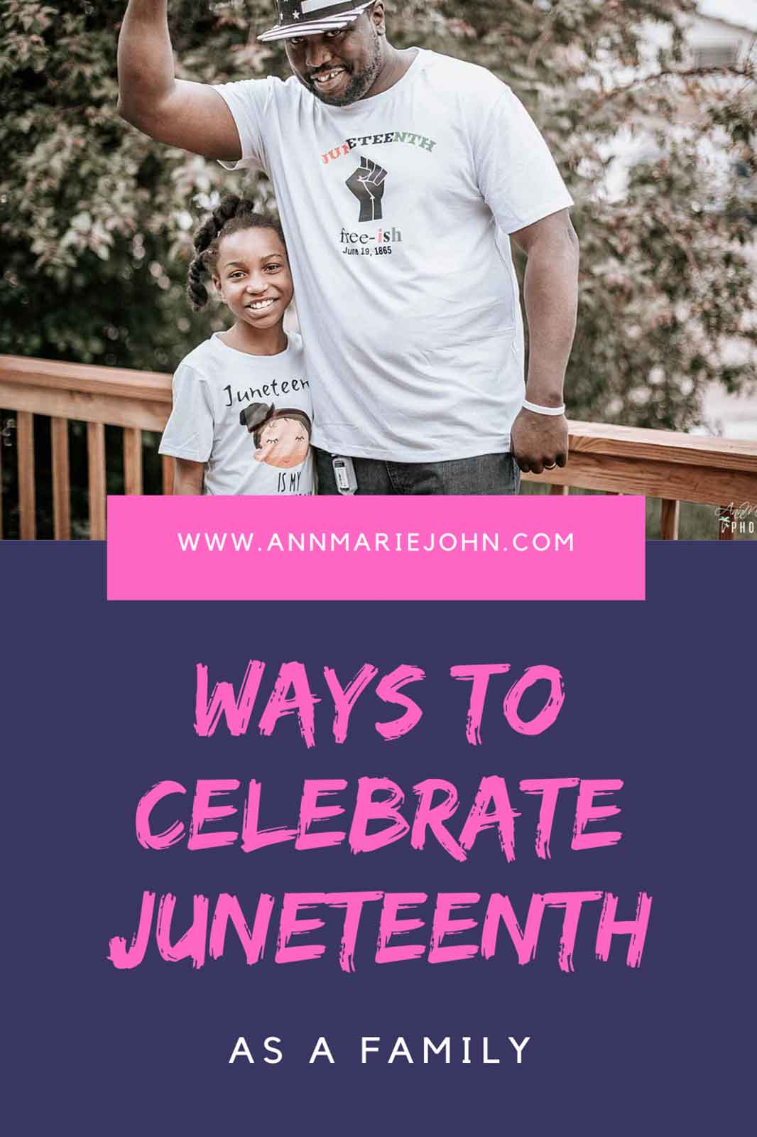 Ways to Celebrate Juneteenth as a Family