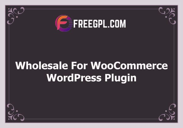 Wholesale For WooCommerce Free Download