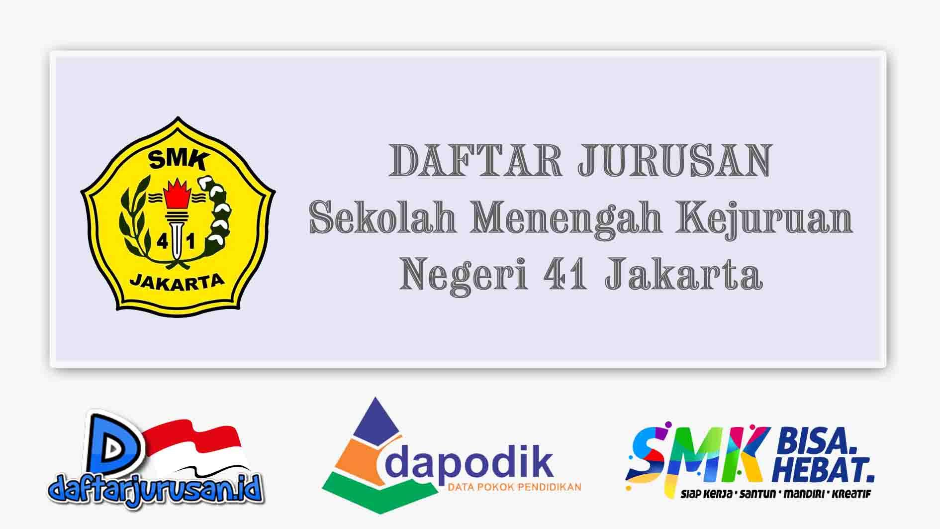 Daftar Jurusan SMK Negeri 41 Jakarta Selatan