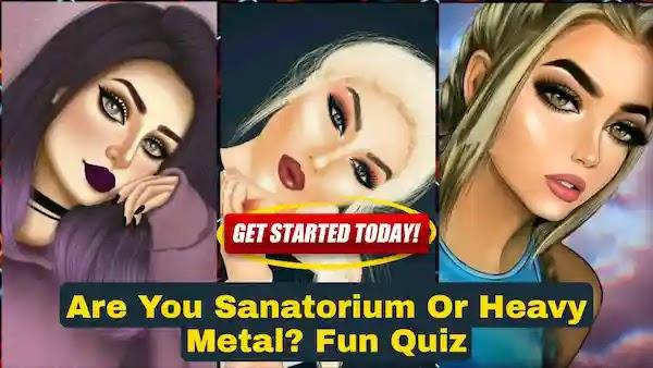 Are You Sanatorium Or Heavy Metal! Fun Quiz