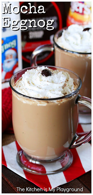 Mocha Eggnog ~ This delicious mix of eggnog, chocolate, & coffee brings fabulous flavor to your holiday festivities! Make it in punch-sized batches or single mugs, spiked or not, and served warm or chilled. It's the perfect holiday drink for one OR a crowd! #eggnog #mochaeggnog #eggnogcoffee  www.thekitchenismyplayground.com