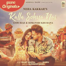 Kalla Sohna Nai lyrics in Hindi – Neha Kakkar