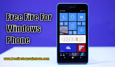 Free Fire For Windows Phone Download