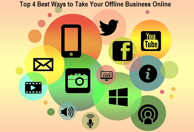 Top 4 Best Ways to Take Your Offline Business Online