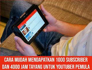 Cara mendapatkan 1000 subscriber dan 4000jam tayang