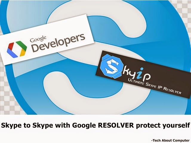 Skype to Skype with Google RESOLVER protect yourself | Tech