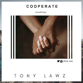 Tony Lawz- COOPERATE (Prod by pitar pypar)