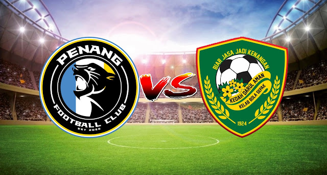 Live Streaming Penang FC vs Kedah Darul Aman FC 12.3.2021 Liga Super