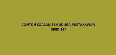 Contoh Soalan Temuduga Pustakawan Gred S41