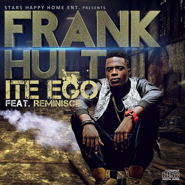 AUDIO+VIDEO: Frank Hult Ft. Reminisce – Ite Ego