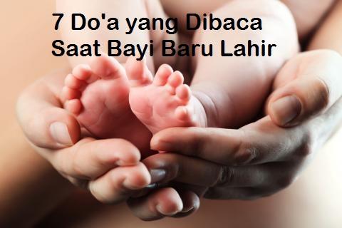 7 Doa yang Dibaca saat Bayi Baru Lahir Lengkap Arab Latin dan Artinya