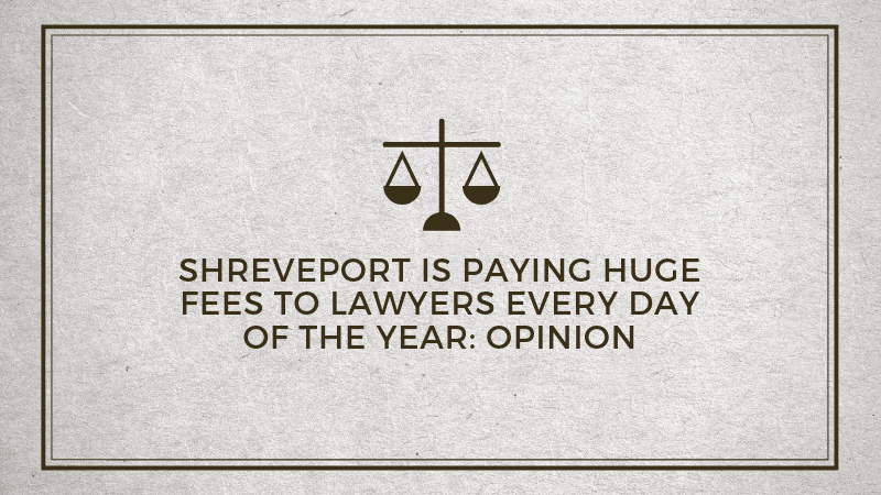 One million a year in legal fees add up to big money for Shreveport