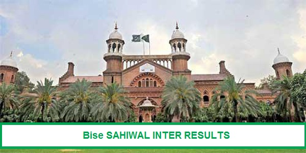 BISE Sahiwal Board Inter Result 2018 - 11th 12th Class Results