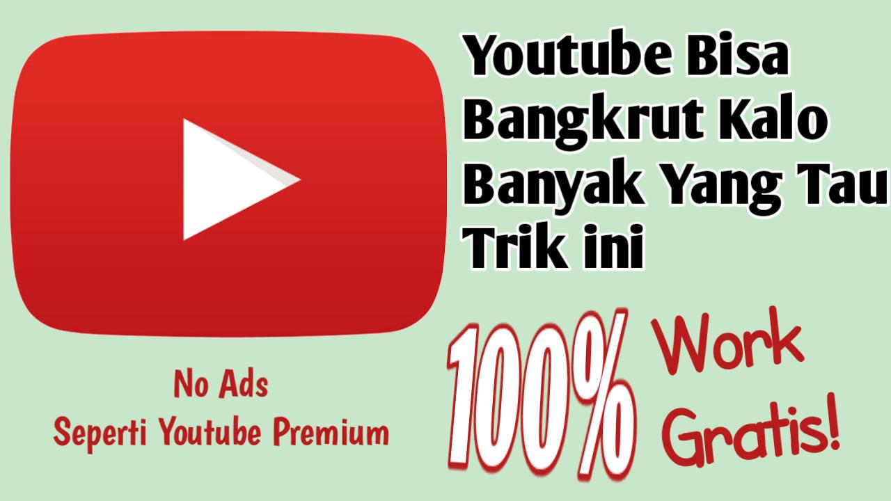 Cara Nonton Youtube Tanpa Iklan Di Hp Android 100 Gratis Iskandarnote Com
