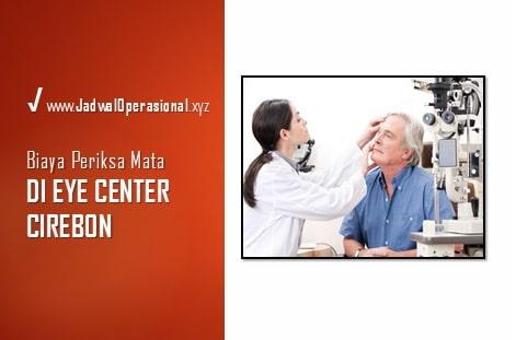 Biaya Periksa Mata di Eye Center Cirebon