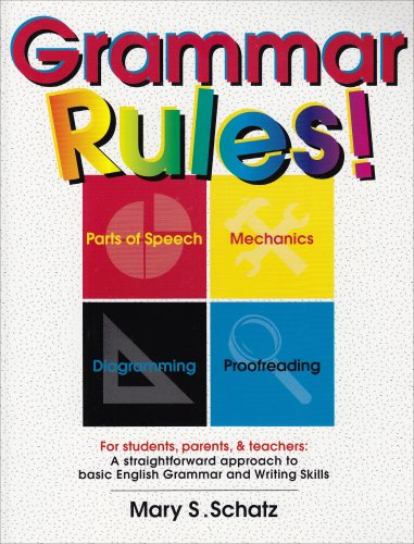 Grammar-Rules-For-Students-Parents-and-Teachers-A-Straight-forward-Approach-to-Basic-English-Grammar-and-Writing-Skills-by-Mary-S-Schatz