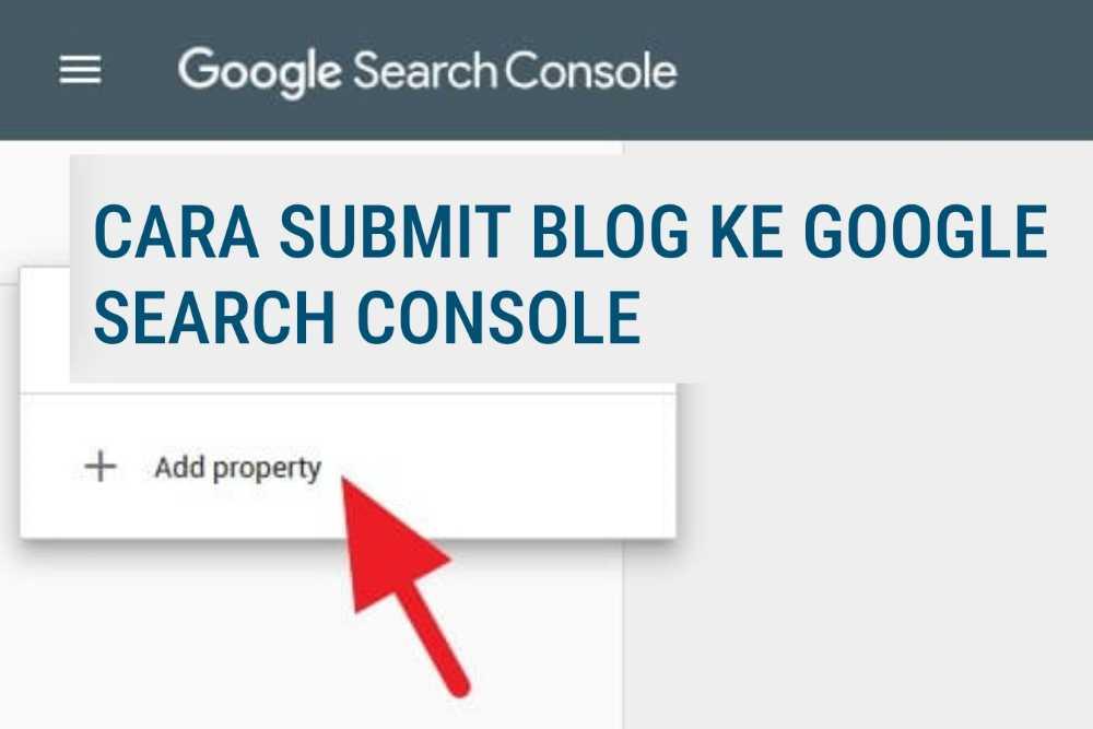 Cara Submit Blog Ke Google Webmaster