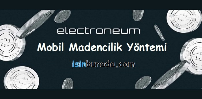 Electroneum Mobil Madencilik Yöntemi