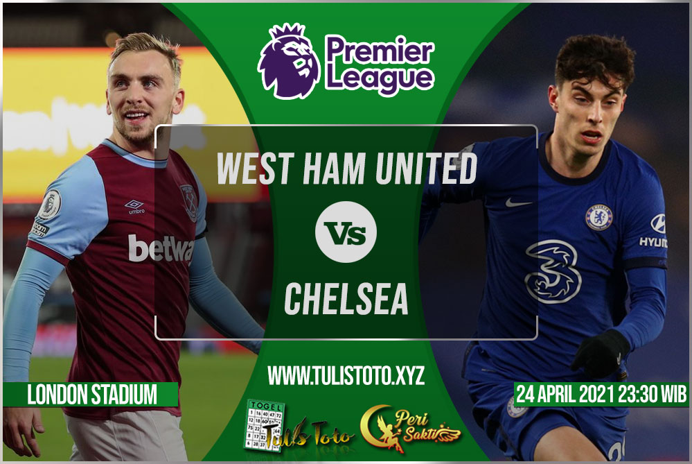 Prediksi West Ham United vs Chelsea 24 April 2021