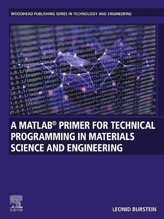 A MATLAB® Primer for Technical Programming in Materials Science and Engineering