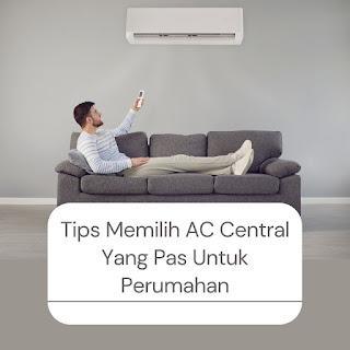 tips memilih ac central yang pas untuk perumahan