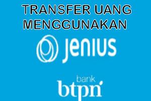Begini Cara Transfer Uang  Menggunakan Aplikasi Jenius Dari Bank BTPN