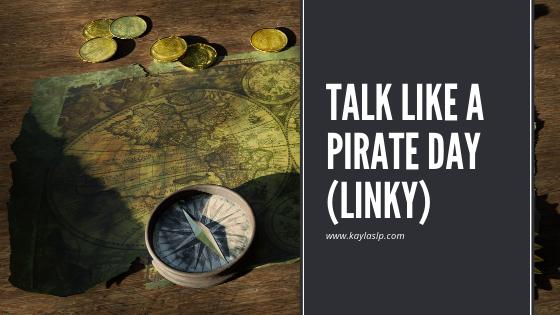Talk Like Pirate Day! (Linky)