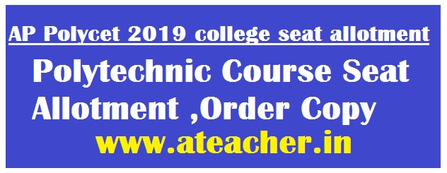 AP Polycet 2019 college seat allotment ,Polytechnic Course Seat Allotment ,Order Copy
