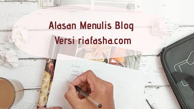 alasan menulis blog versi riafasha