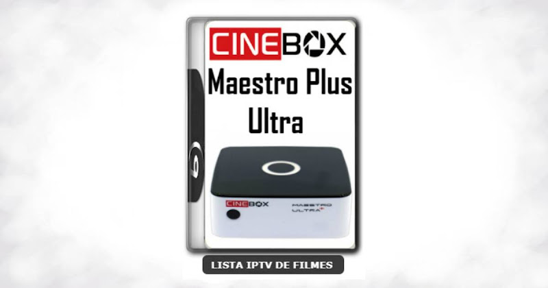 Cinebox Maestro Plus Ultra Nova Atualização Melhorias no IKS V1.58.2